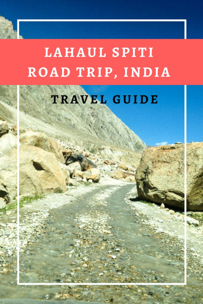 10 Days travel Guide For Lahaul Spiti Road Trip