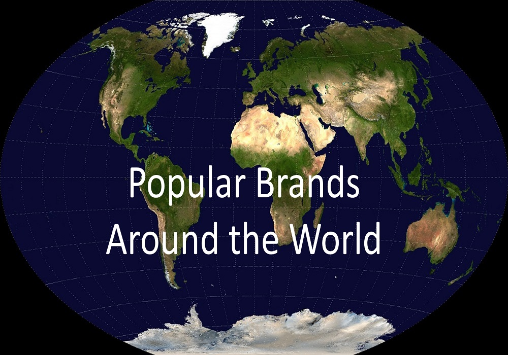 Popular Brands that you can find around the world