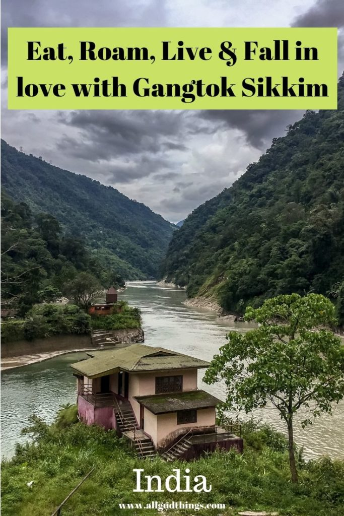 Eat Roam Live and Fall in Love with Gangtok Sikkim